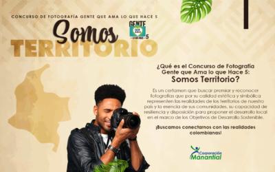 Concurso de Fotografía Gente que Ama lo que Hace 5: Somos Territorio